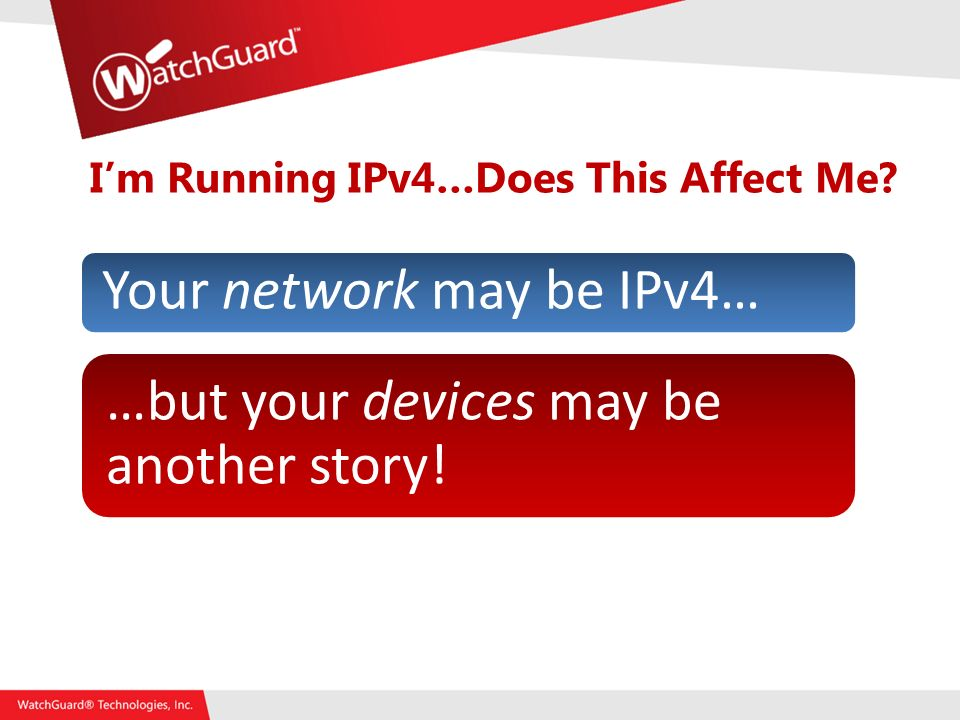 Im Running IPv4…Does This Affect Me.