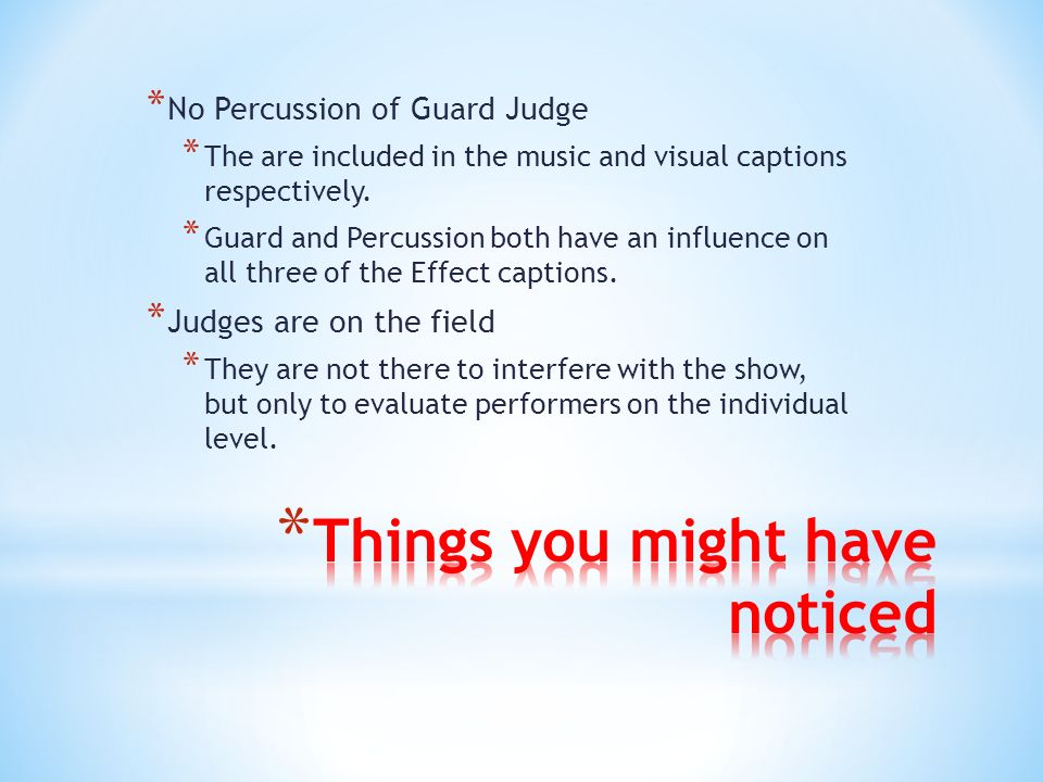 * No Percussion of Guard Judge * The are included in the music and visual captions respectively.