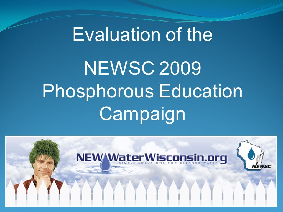 Evaluation of the NEWSC 2009 Phosphorous Education Campaign
