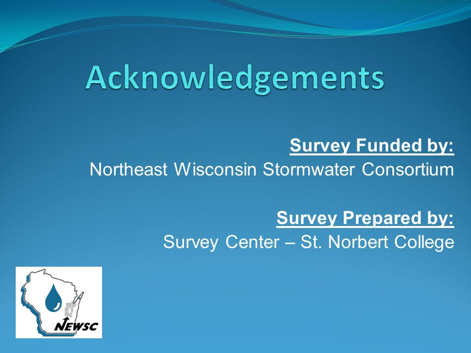 Survey Funded by: Northeast Wisconsin Stormwater Consortium Survey Prepared by: Survey Center – St.