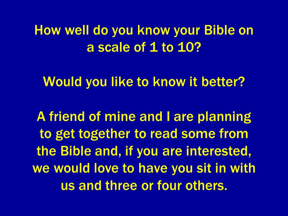 How well do you know your Bible on a scale of 1 to 10.