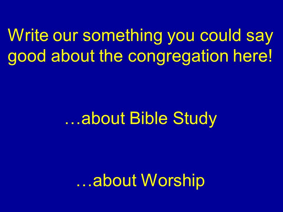 Write our something you could say good about the congregation here.