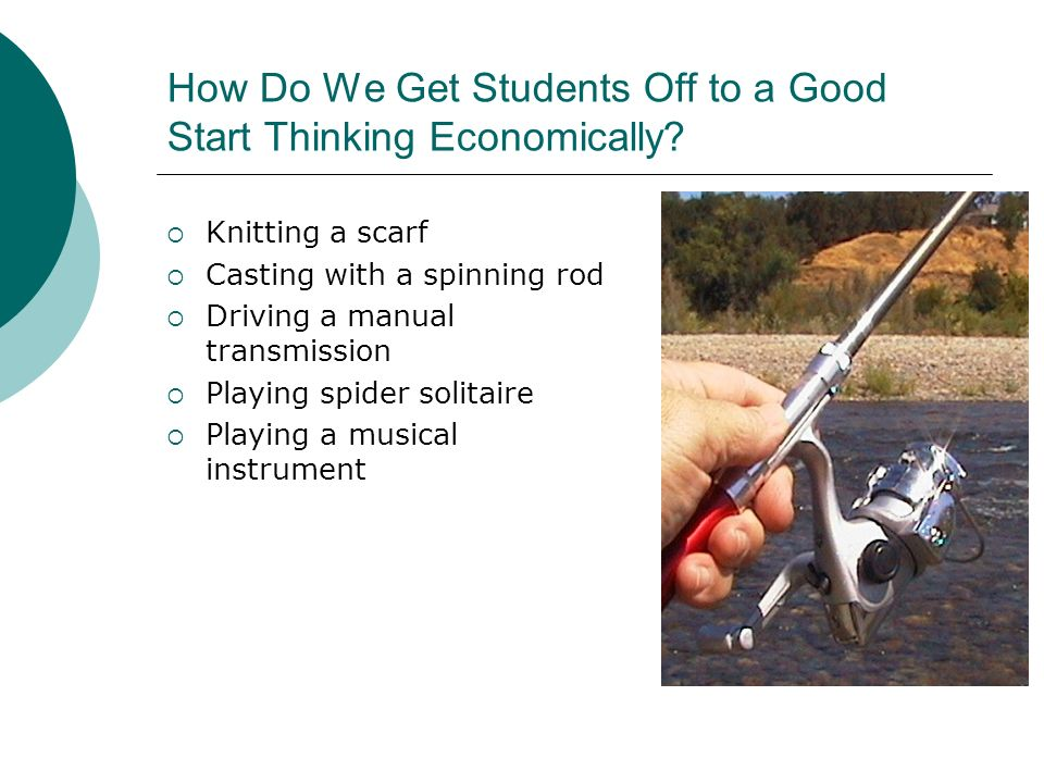How Do We Get Students Off to a Good Start Thinking Economically.