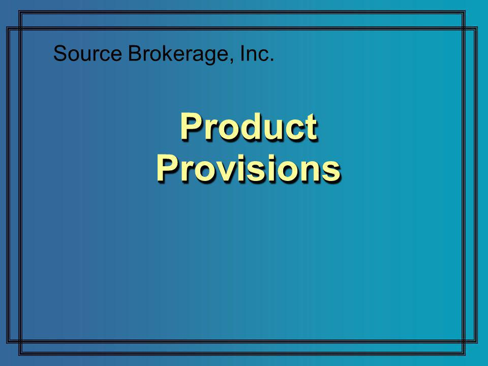 Product Provisions Source Brokerage, Inc.