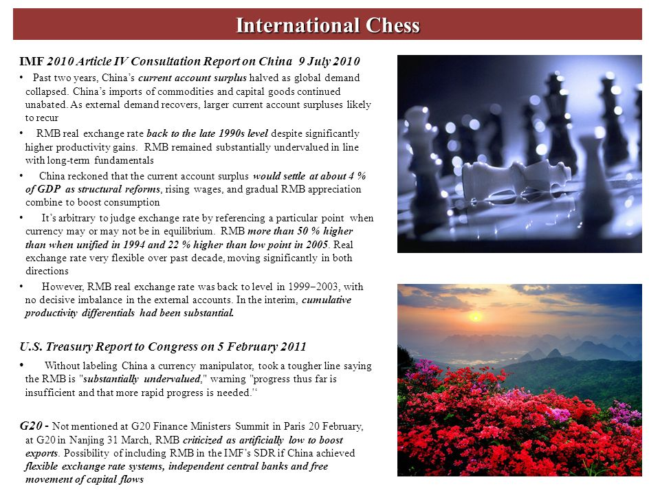 International Chess IMF 2010 Article IV Consultation Report on China 9 July 2010 Past two years, Chinas current account surplus halved as global demand collapsed.