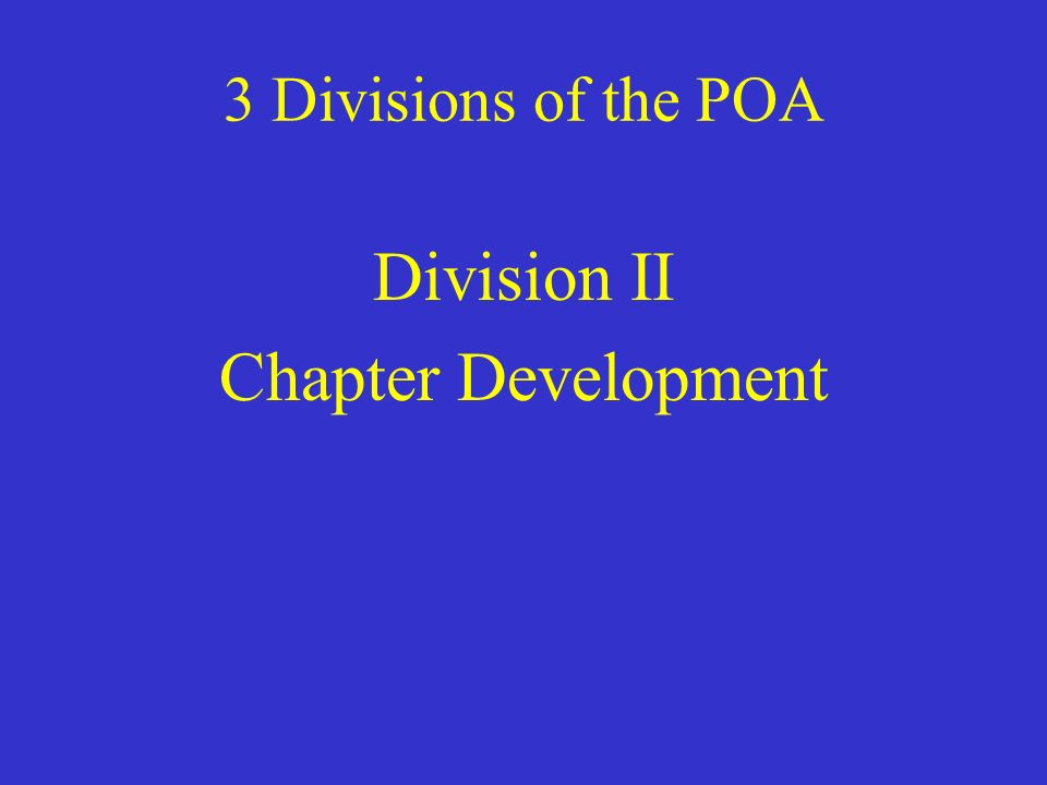 3 Divisions of the POA Division II Chapter Development