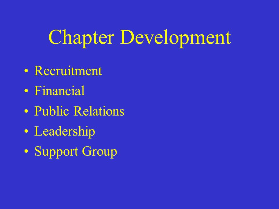 Chapter Development Recruitment Financial Public Relations Leadership Support Group