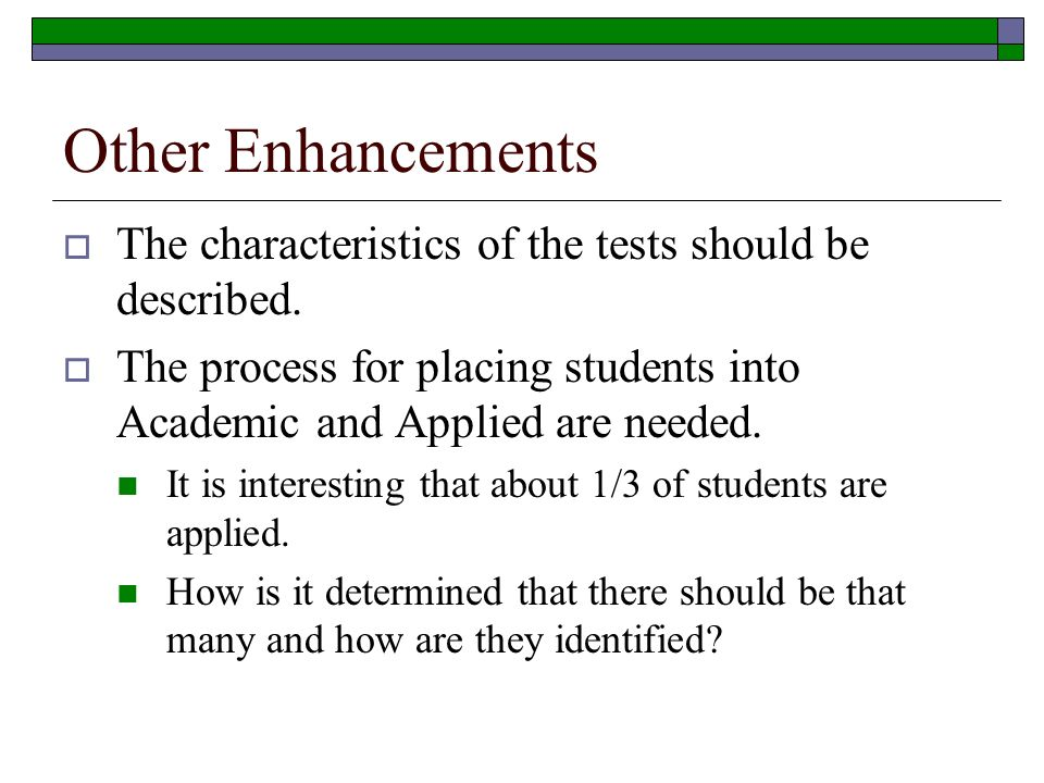 Other Enhancements The characteristics of the tests should be described.