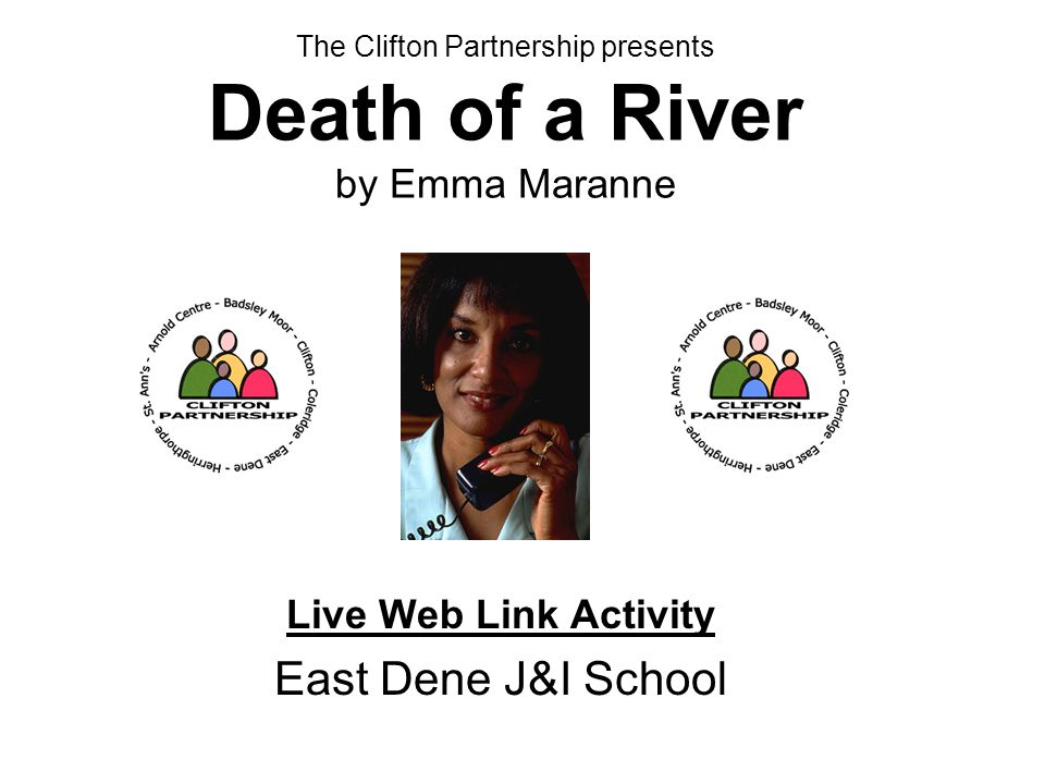 The Clifton Partnership presents Death of a River by Emma Maranne Live Web Link Activity East Dene J&I School