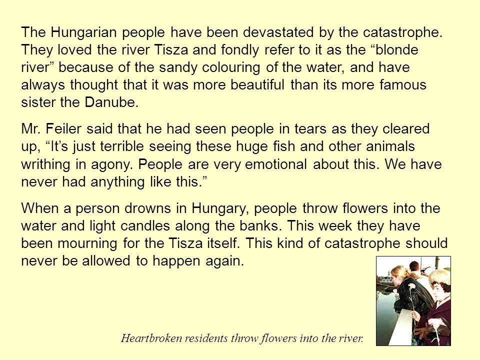 The Hungarian people have been devastated by the catastrophe.