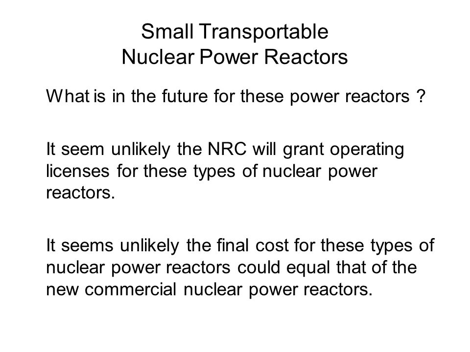 What is in the future for these power reactors .