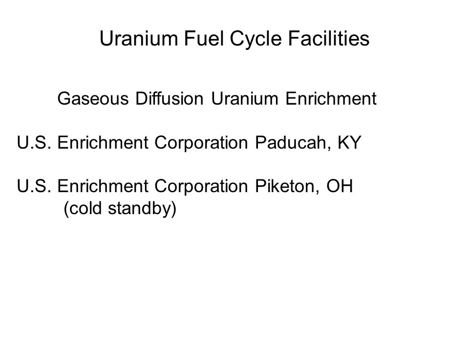 Uranium Fuel Cycle Facilities Gaseous Diffusion Uranium Enrichment U.S.