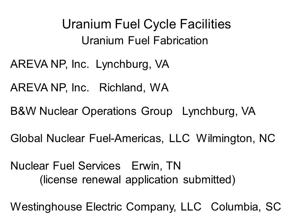 Uranium Fuel Cycle Facilities Uranium Fuel Fabrication AREVA NP, Inc.