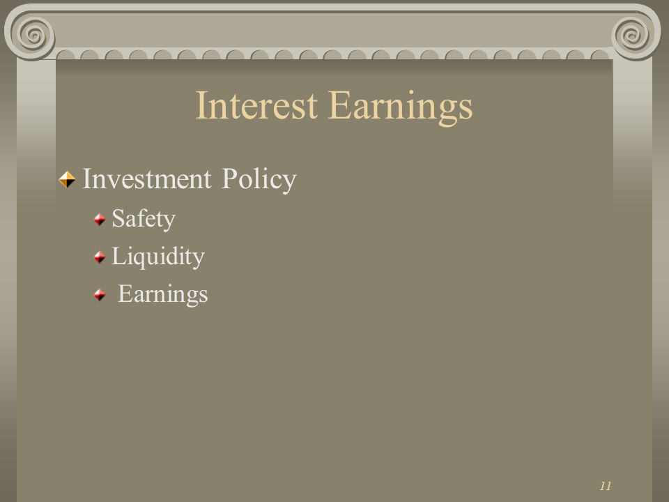 11 Interest Earnings Investment Policy Safety Liquidity Earnings