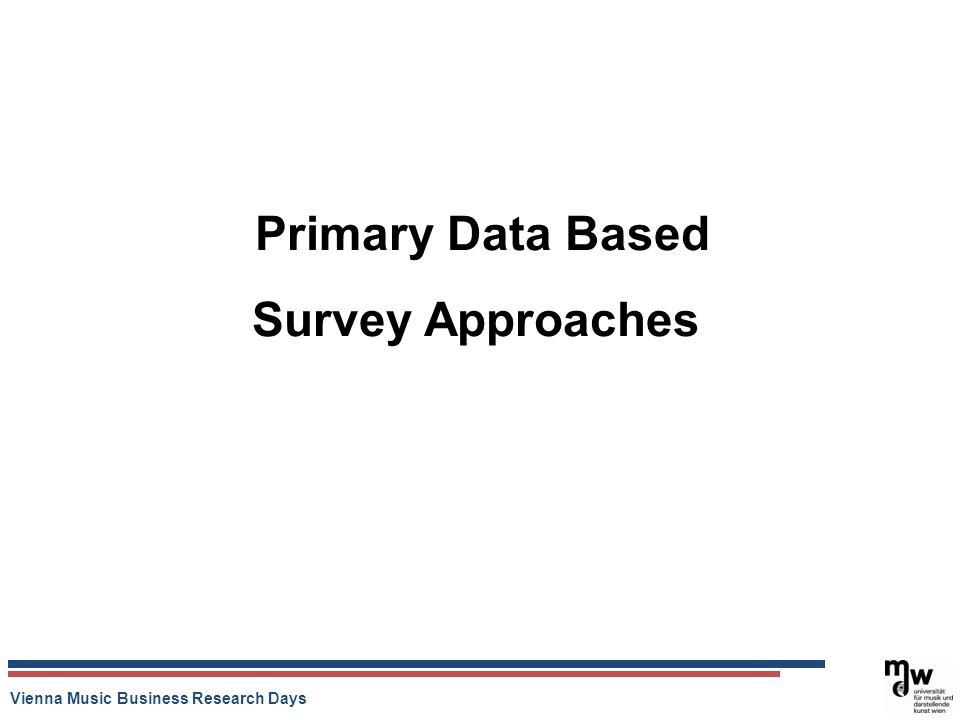 Vienna Music Business Research Days Primary Data Based Survey Approaches