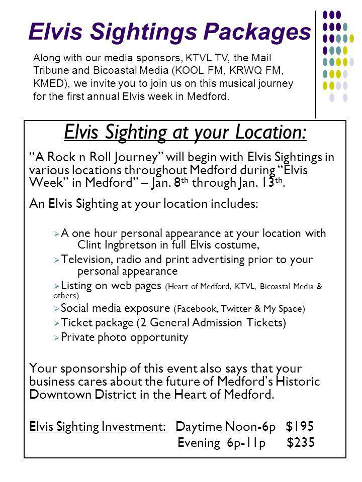 Elvis Sightings Packages Elvis Sighting at your Location: A Rock n Roll Journey will begin with Elvis Sightings in various locations throughout Medford during Elvis Week in Medford – Jan.