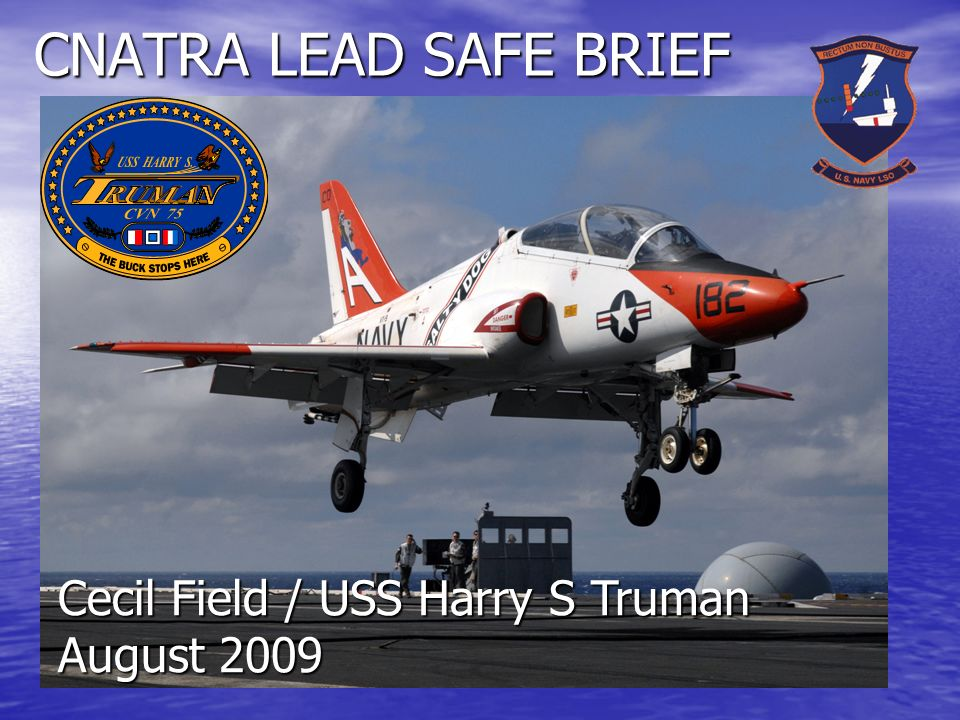 CNATRA LEAD SAFE BRIEF Cecil Field / USS Harry S Truman August 2009