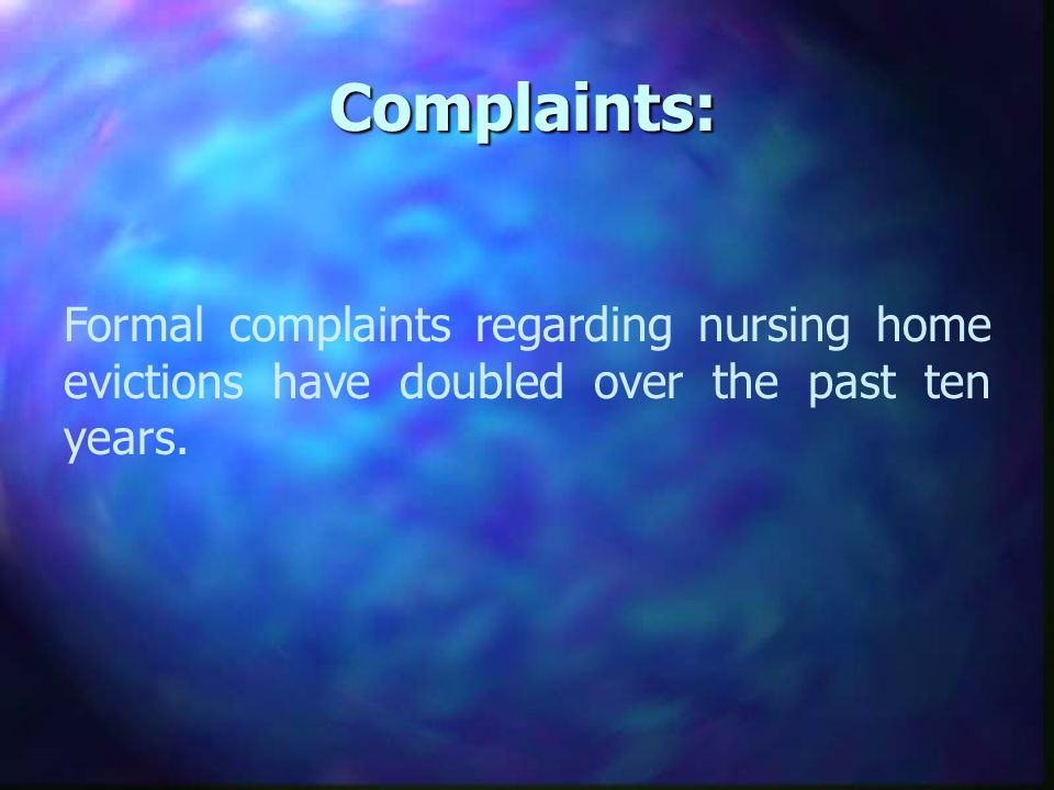 Complaints: Formal complaints regarding nursing home evictions have doubled over the past ten years.