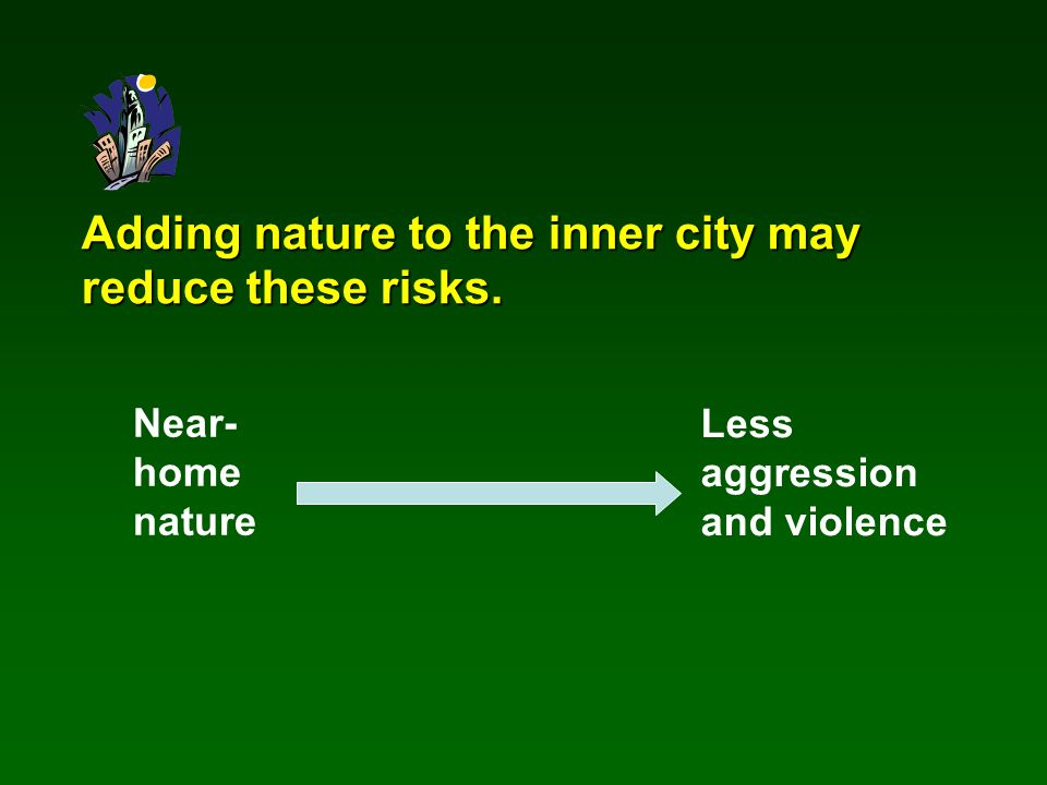Adding nature to the inner city may reduce these risks.