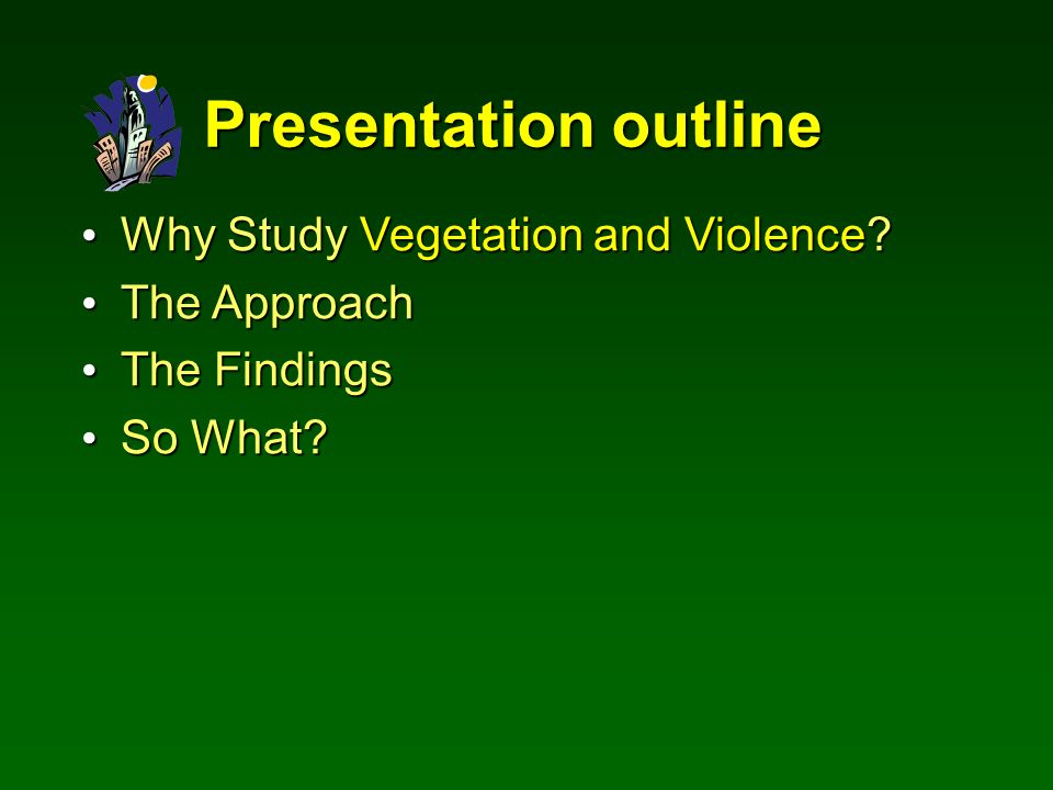 Why Study Vegetation and Violence. Why Study Vegetation and Violence.