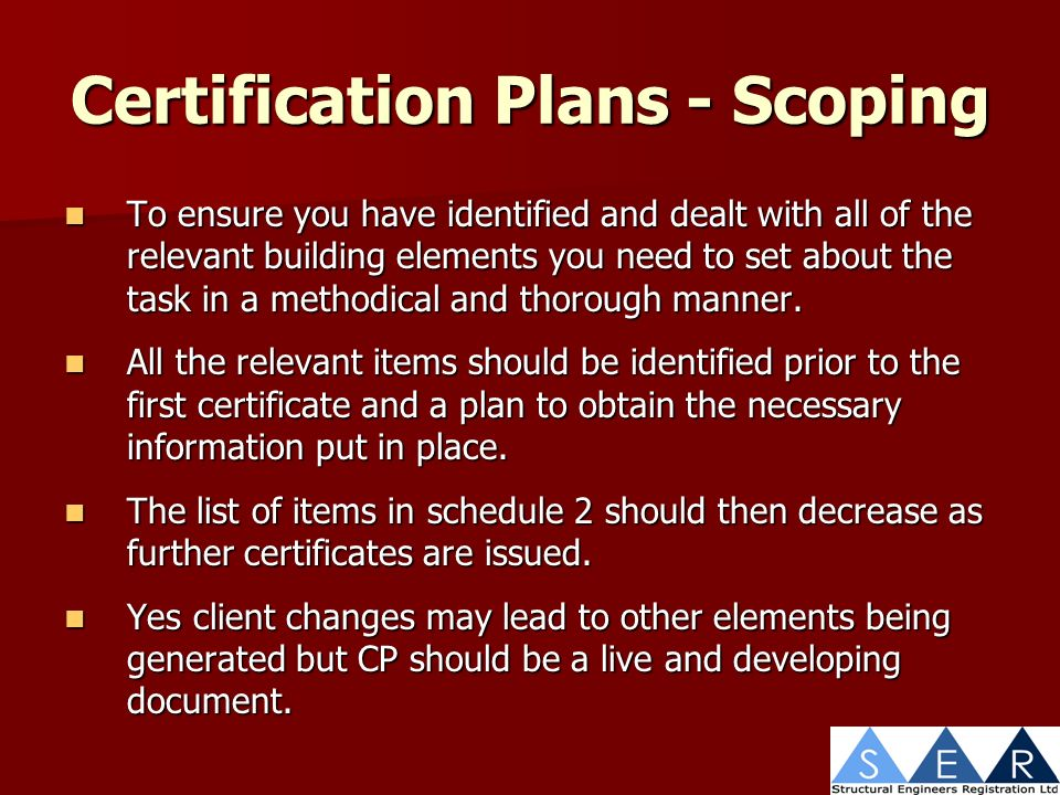 Certification Plans - Scoping To ensure you have identified and dealt with all of the relevant building elements you need to set about the task in a methodical and thorough manner.