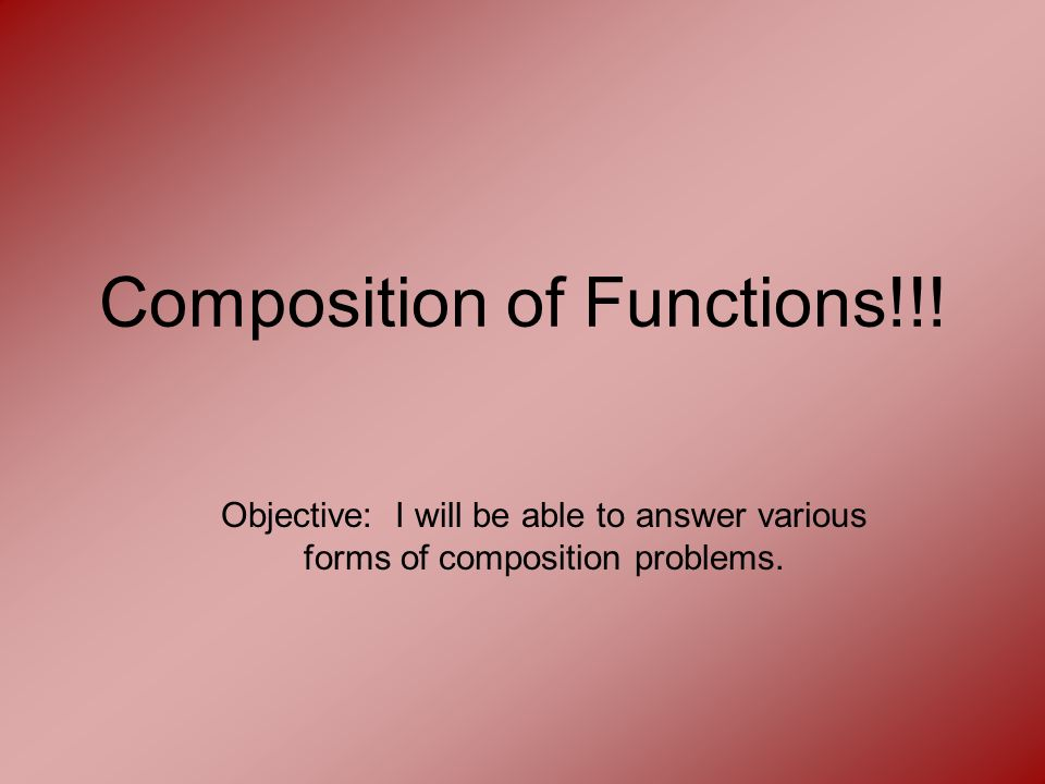 Composition of Functions!!.