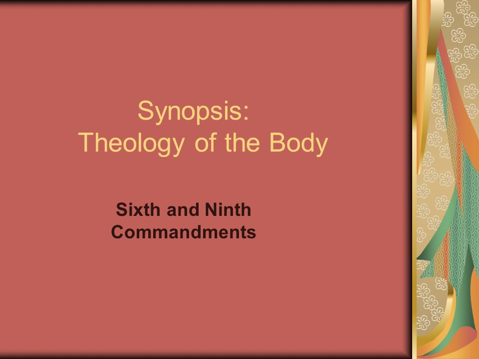 Synopsis: Theology of the Body Sixth and Ninth Commandments