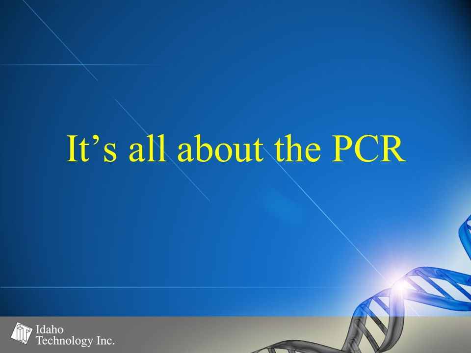 Its all about the PCR