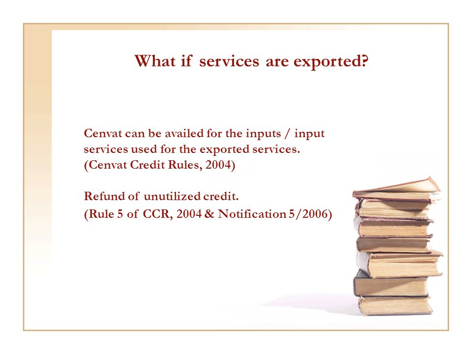 Cenvat can be availed for the inputs / input services used for the exported services.
