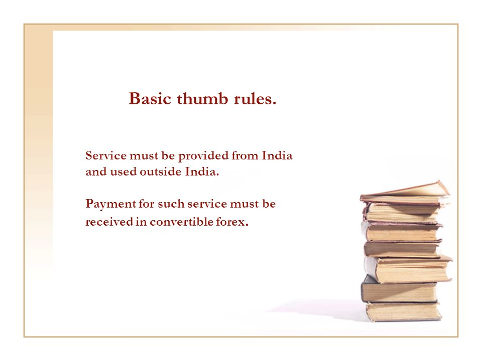 Basic thumb rules. Service must be provided from India and used outside India.