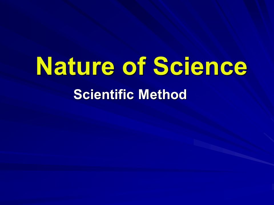 Nature of Science Scientific Method