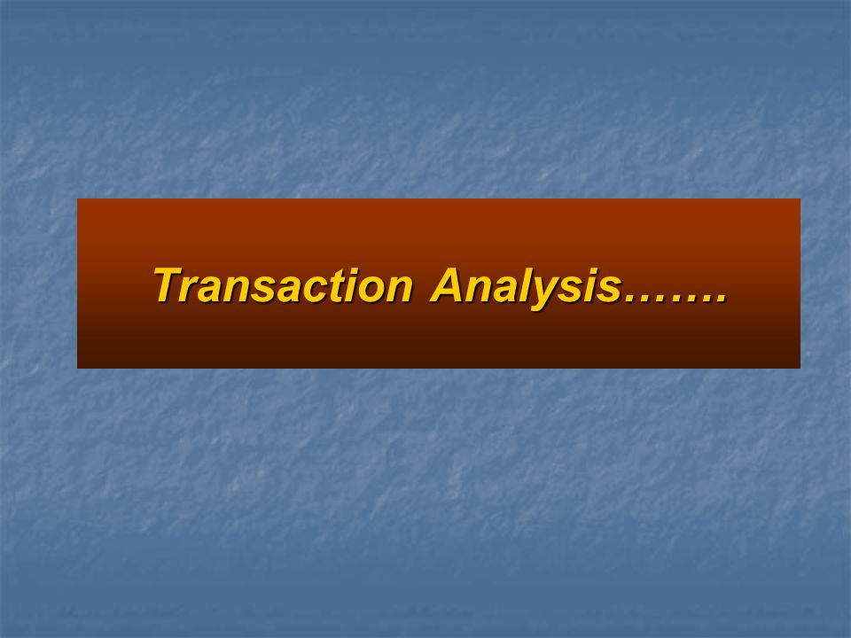Transaction Analysis…….