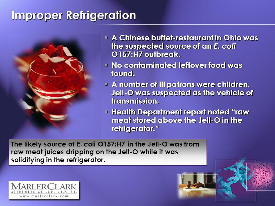 Improper Refrigeration A Chinese buffet-restaurant in Ohio was the suspected source of an E.