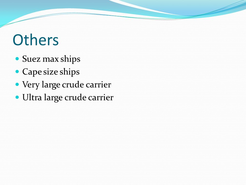 Others Suez max ships Cape size ships Very large crude carrier Ultra large crude carrier