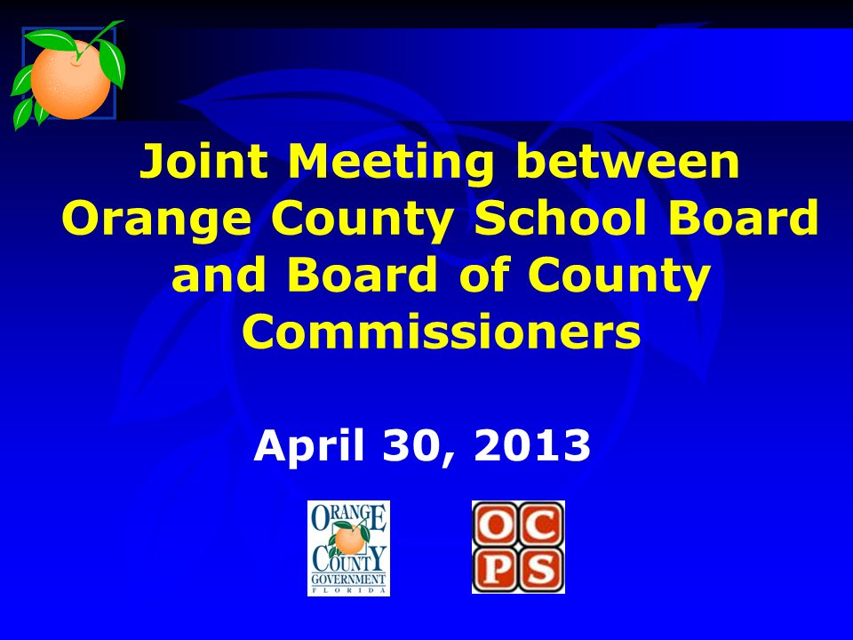 Joint Meeting between Orange County School Board and Board of County Commissioners April 30, 2013