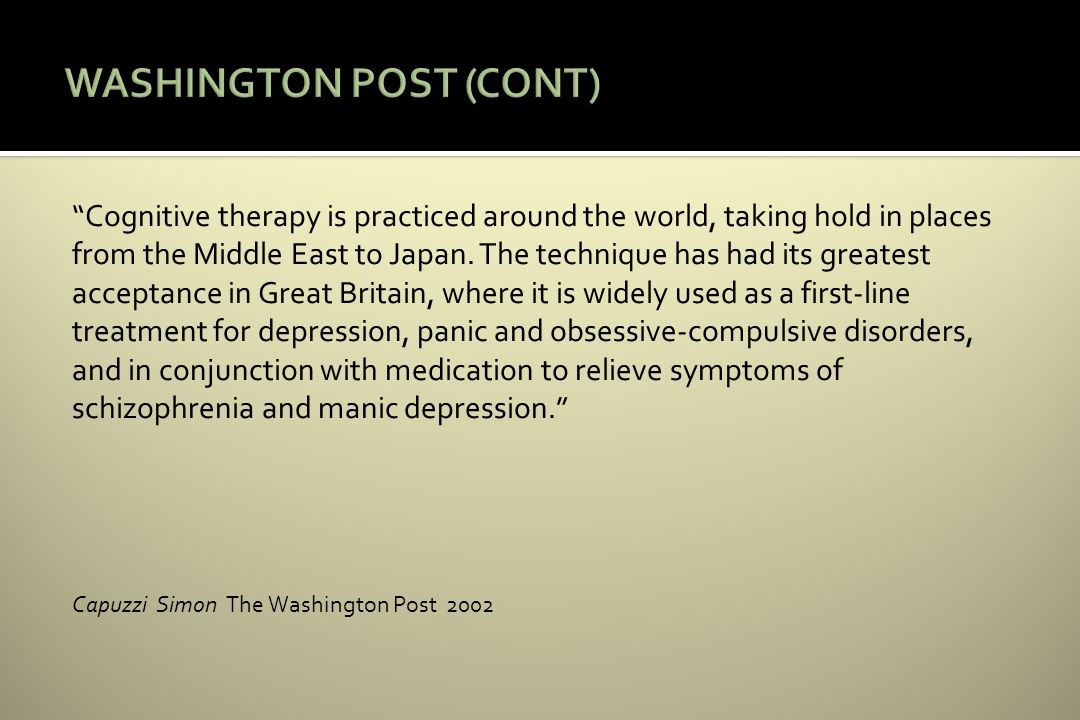 Cognitive therapy is practiced around the world, taking hold in places from the Middle East to Japan.