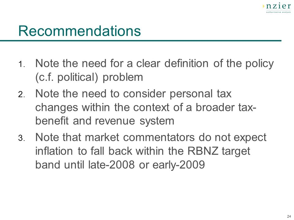 24 Recommendations 1. Note the need for a clear definition of the policy (c.f.