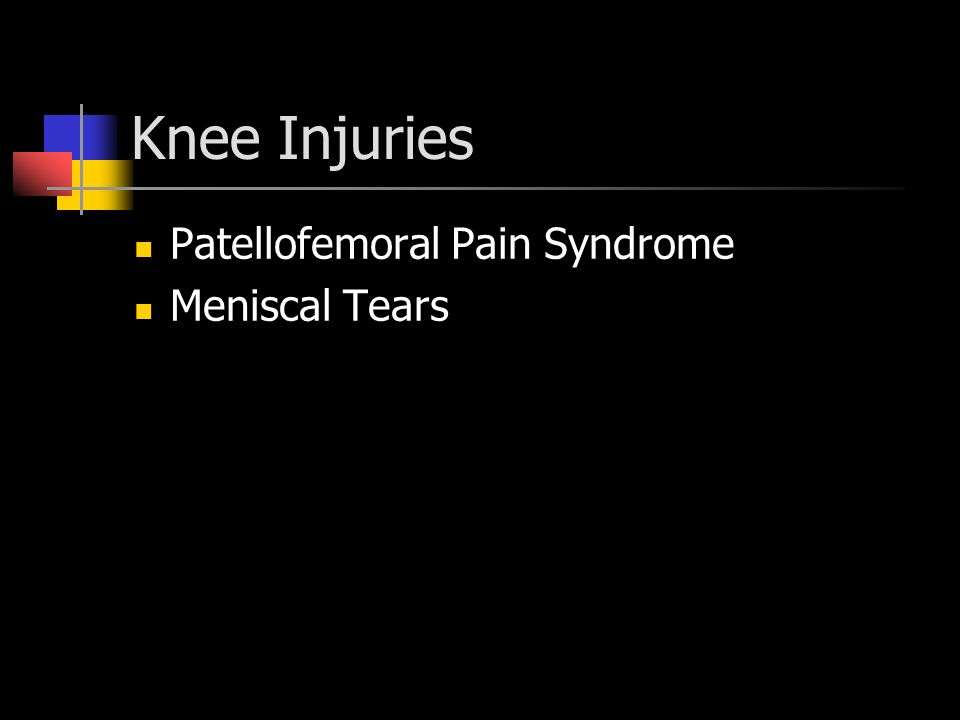 Knee Injuries Patellofemoral Pain Syndrome Meniscal Tears