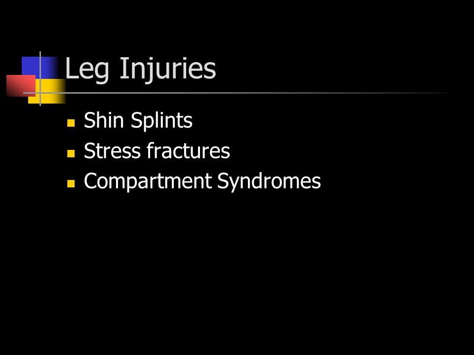 Leg Injuries Shin Splints Stress fractures Compartment Syndromes