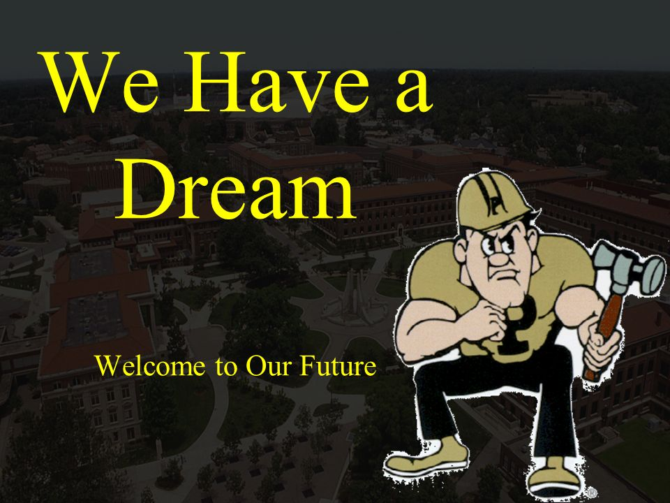 We Have a Dream Welcome to Our Future