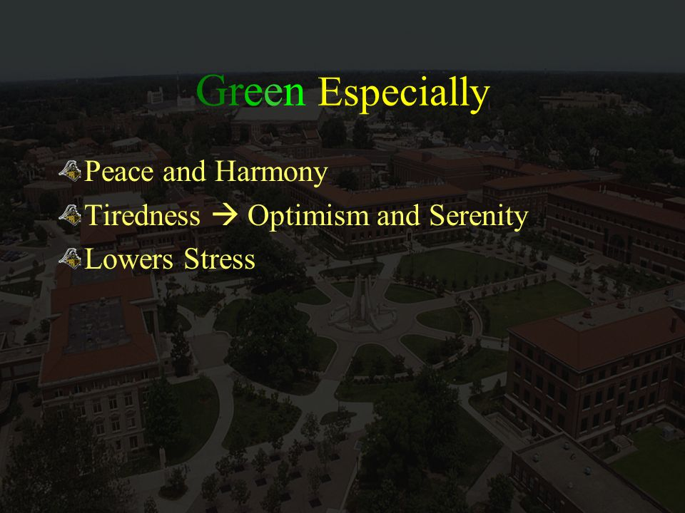Green Especially Peace and Harmony Tiredness Optimism and Serenity Lowers Stress