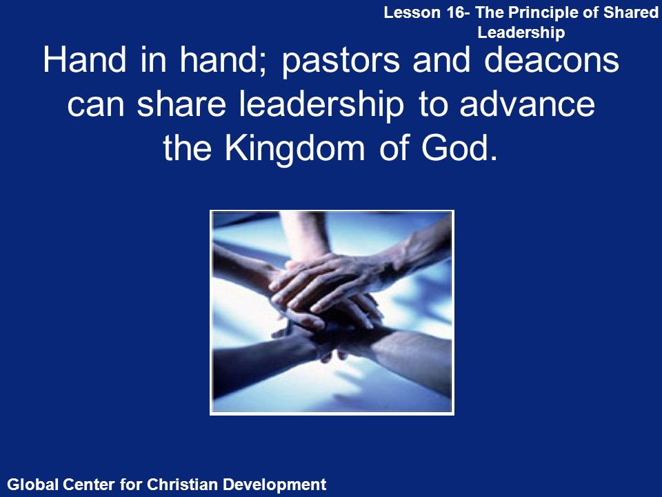 Hand in hand; pastors and deacons can share leadership to advance the Kingdom of God.