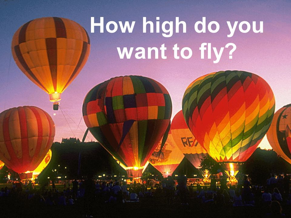 How high do you want to fly