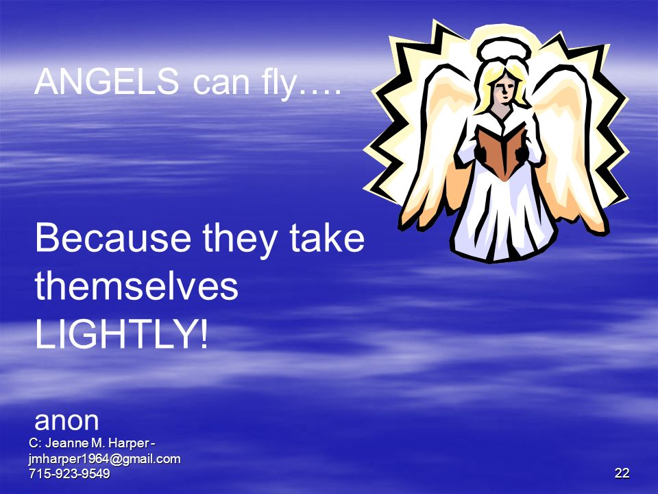 C: Jeanne M. Harper ANGELS can fly….