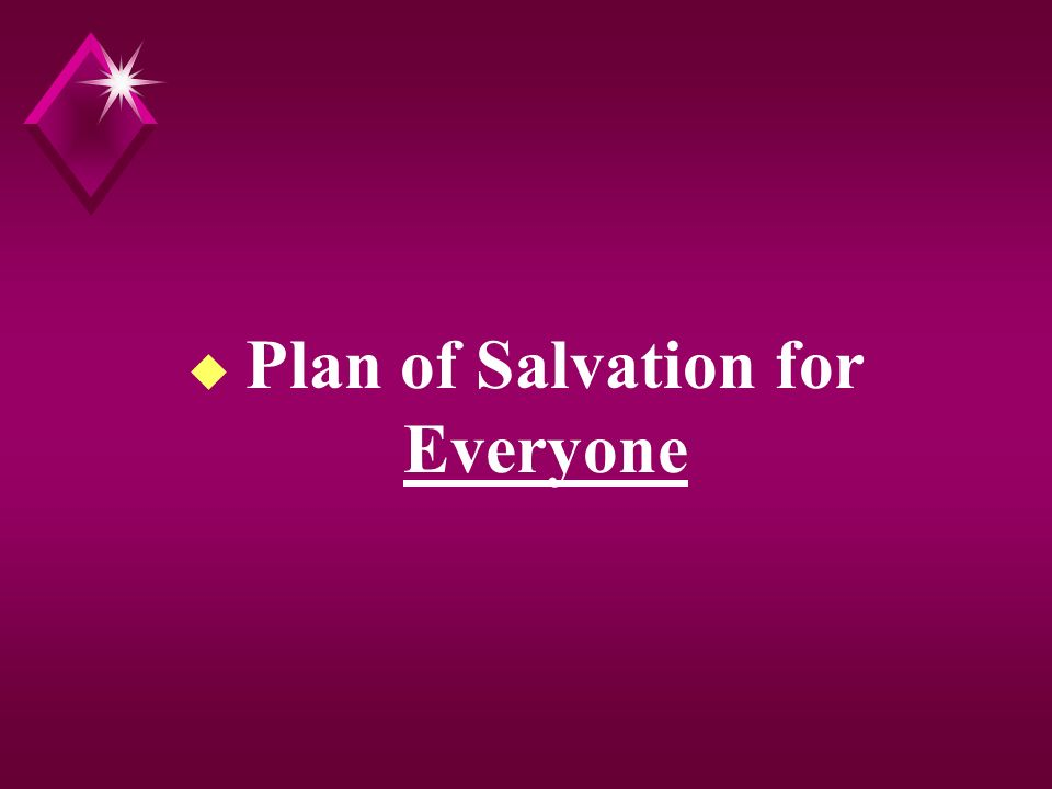 u Plan of Salvation for Everyone