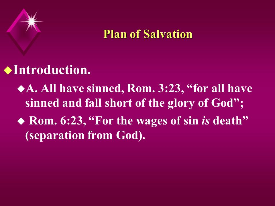 Plan of Salvation u Introduction. u A. All have sinned, Rom.