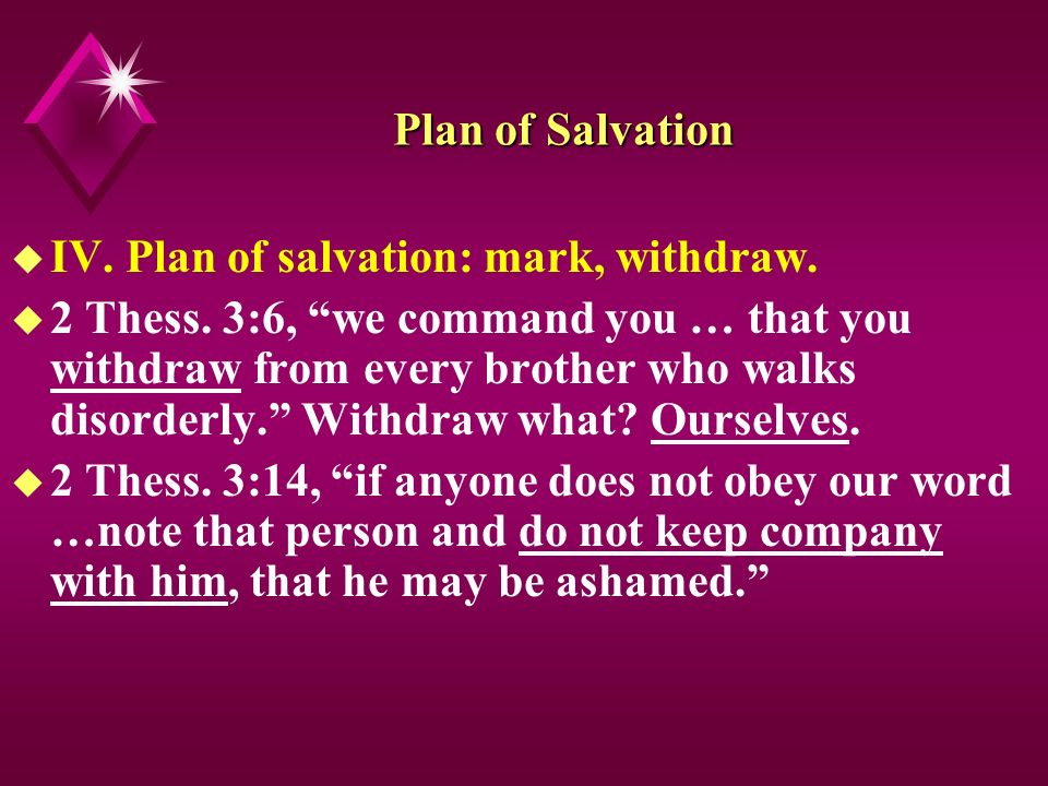 Plan of Salvation u IV. Plan of salvation: mark, withdraw.