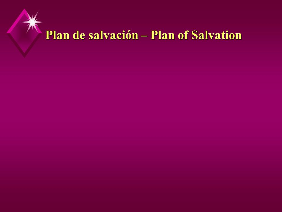 Plan de salvación – Plan of Salvation