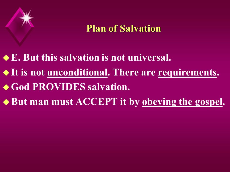 Plan of Salvation u E. But this salvation is not universal.