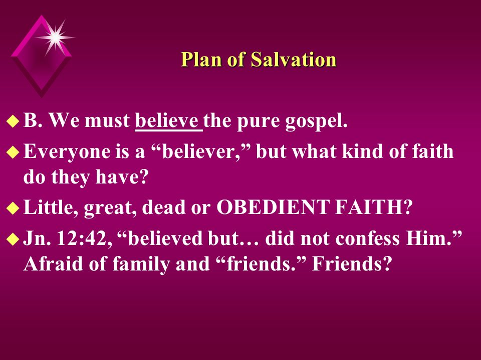 Plan of Salvation u B. We must believe the pure gospel.
